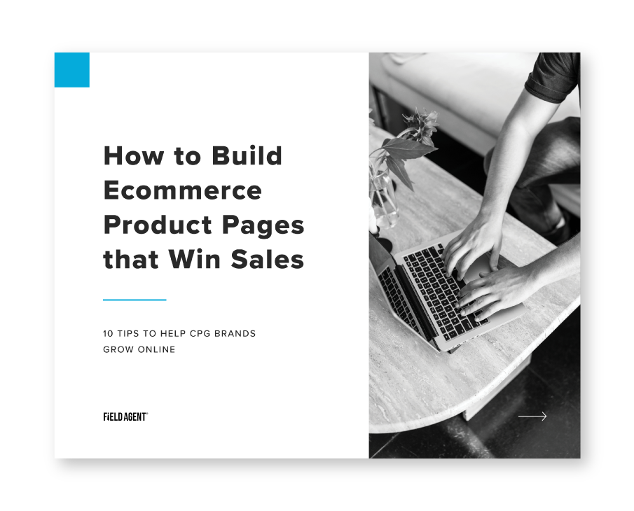 Field Agent eBook - 10 Tips on How to Build Ecommerce Product Pages that Win Sales
