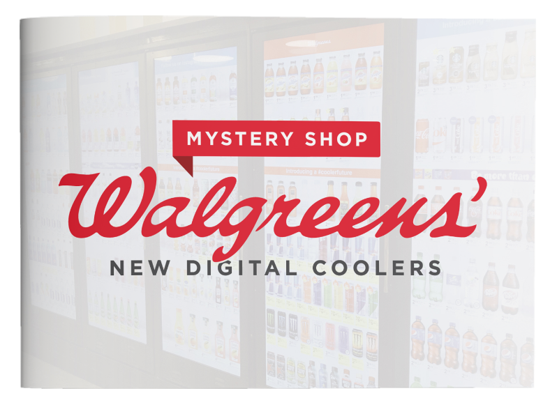 Walgreen's Digital Coolers: Mystery Shop Report