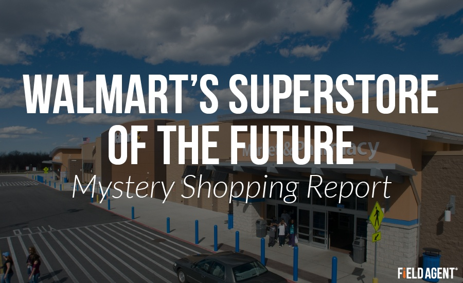 Walmart's Superstore of the Future - Mystery Shopping Report