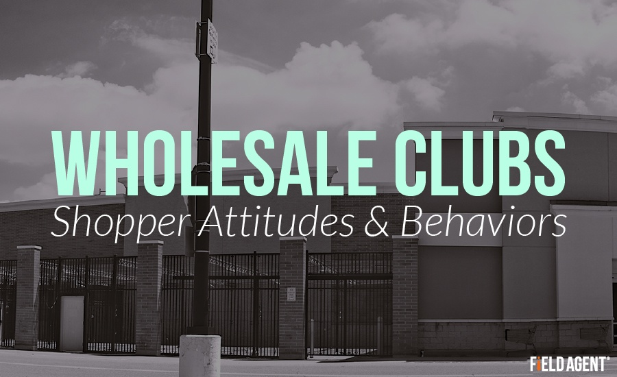 Wholesale Clubs - Shopper Attitudes & Behaviors